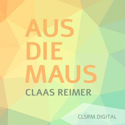 Claas Reimer – Aus die Maus (CLSRM Digital)