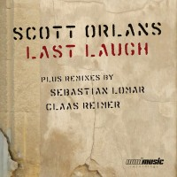 Scott Orlans – Last Laugh – Claas Reimer Remix (Mad Music Recordings)
