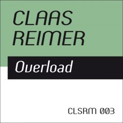 Claas Reimer – Overload (CLSRM Digital 002)
