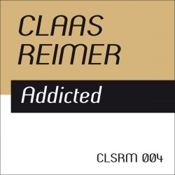 Claas Reimer – Addicted (CLSRM Digital 004)
