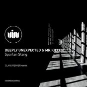 Deeply Unexspected vs. Mr Killen – Spartan Slang, + Claas Reimer Remix (V.I.M. Records)