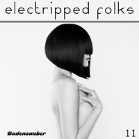 Electripped Folks Vol. 11 (Budenzauber)