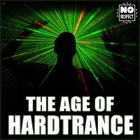 The Age of Hardtrance (No Respect Records)