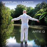 Artie Q - Spiritual!!! Moi