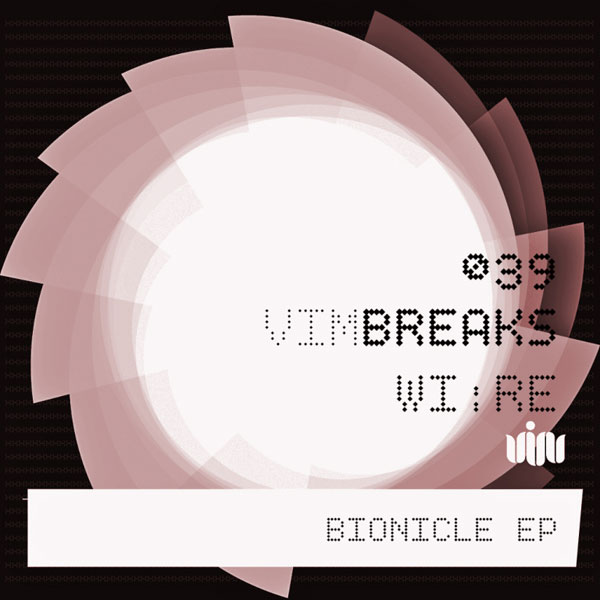 WI:RE – Bionicle EP feat. Artie Q (V.I.M. Records)