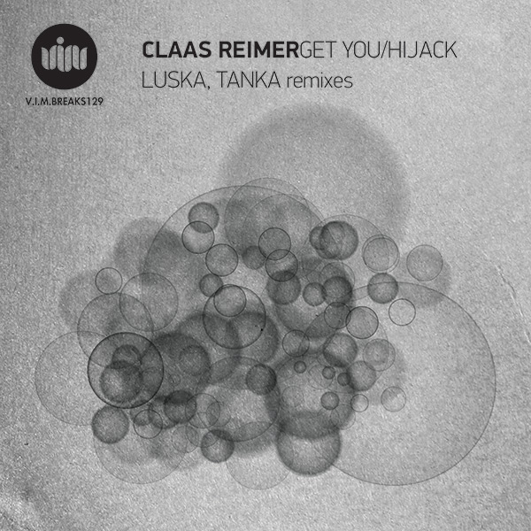 Claas Reimer – Get you / Hijack (V.I.M. Records)