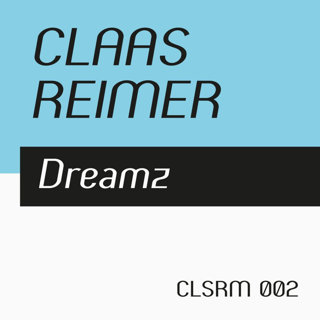 Claas Reimer – Dreamz (CLSRM 002)