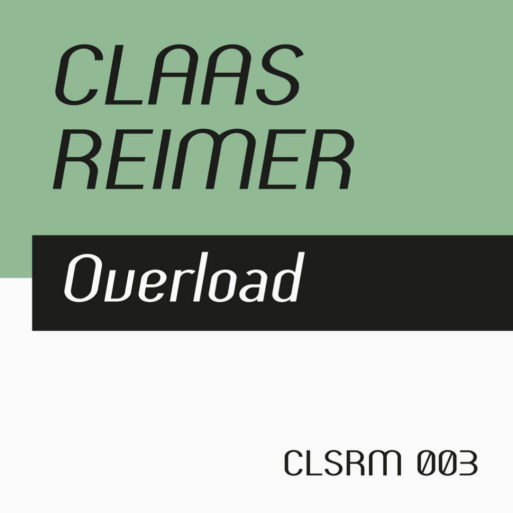 Claas Reimer – Overload (CLSRM 003)