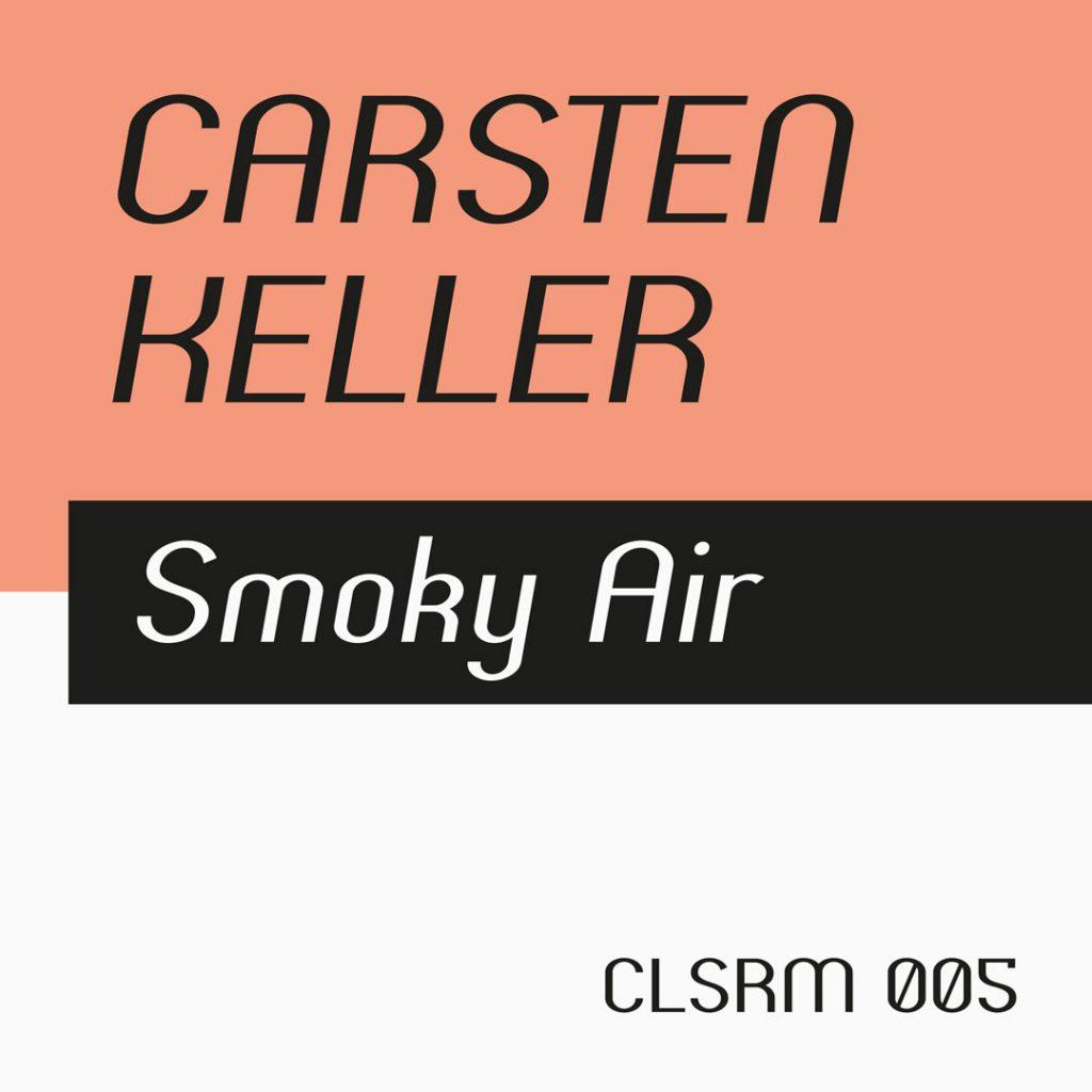 Carsten Keller – Smoky Air (CLSRM 005)