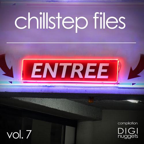 Chillstep Files Vol. 7 (DIGI Nuggets)
