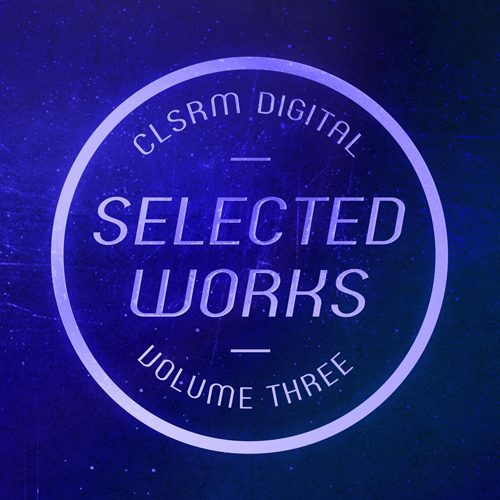 CLSRM Digital Selected Vol. 3