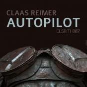 Claas Reimer – Autopilot EP (CLSRM 007)