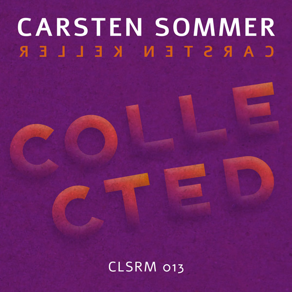 Carsten Sommer– Collected