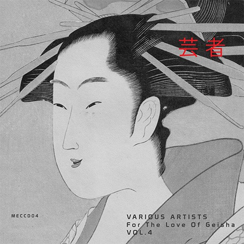For The Love Of Geisha Volume 4 (MECCD04)