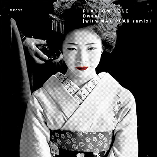 Phantom None - Dwaal (+ Max Peak Remix), Mecanoplastica Records