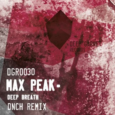 Max Peak – Deep Breath (Deep Garnet Records)