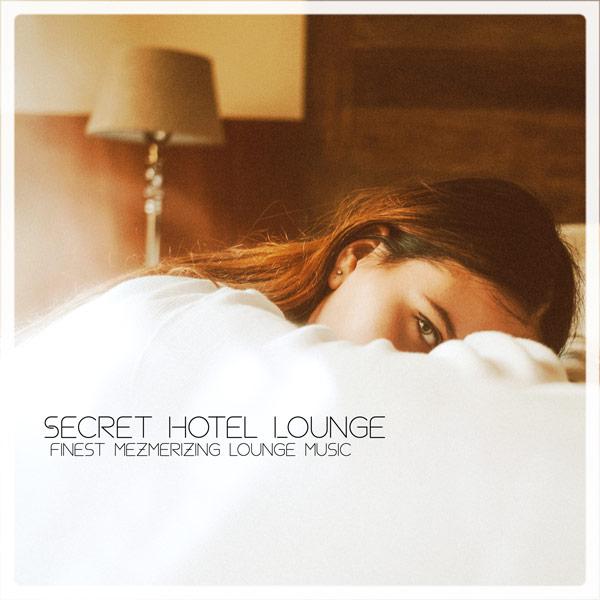 Secret Hotel Lounge Compilation