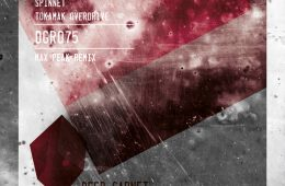 Spinnet – Tokamak Overdrive (+ Max Peak Remix, Deep Garnet Records)