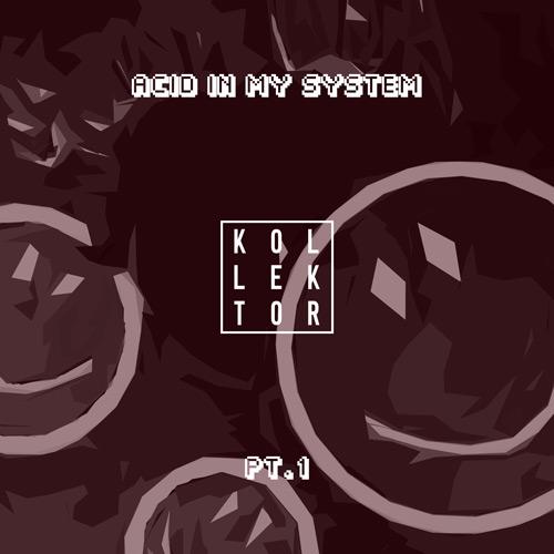 Acid in my System Pt. 1
