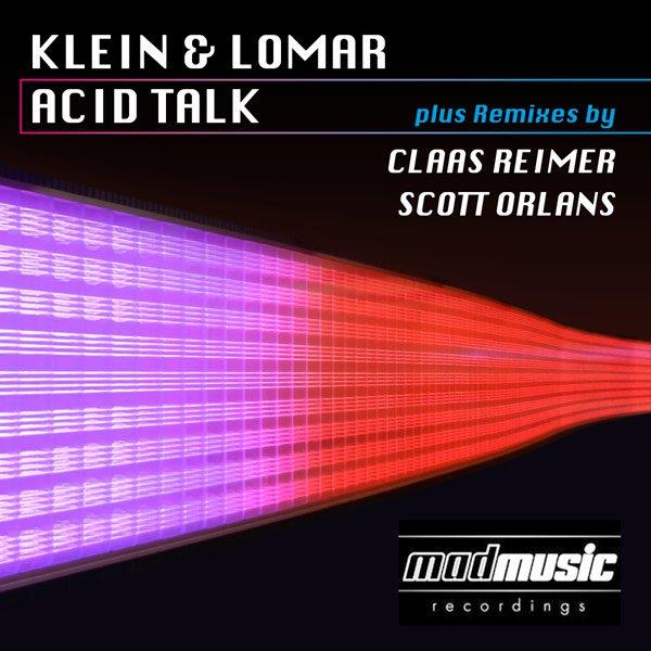 Klein & Lomar – Acid Talk (Claas Reimer RMX, Mad Music Recordings)