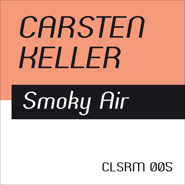 Carsten Keller – Smoky Air (Claas Reimer RMX, CLSRM Digital 005)