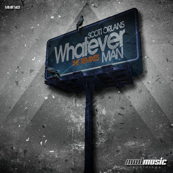 Scott Orlans - Whatever man (The remixes)