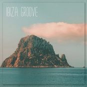 Various Artists – Ibiza Groove Compilation (Good Vibes Only)