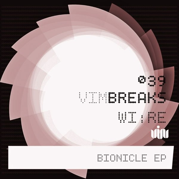 WI:RE – Bionicle EP (V.I.M. Records)
