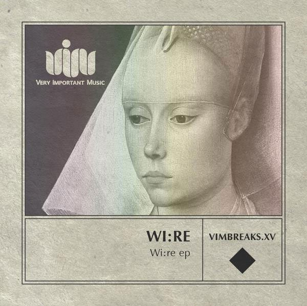 WI:RE – Wire EP (V.I.M. Records)